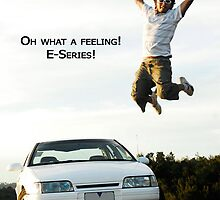 Oh What a Feeling! E-Series! by Alex Stojan