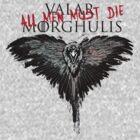 Valar Marghulis Crow shirt by SimpleSimonGD