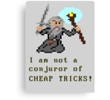 I am not a conjuror of CHEAP TRICKS! Canvas Print