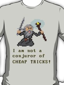I am not a conjuror of CHEAP TRICKS! T-Shirt