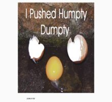 I Pushed Humpty Dumpty 2 by michelleduerden