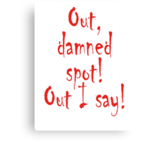 Out, damned spot! out, I say! Shakespeare, Theater, Lady Macbeth, Play Canvas Print