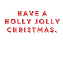 Have A Holly Jolly Christmas Quote Seasonal Lyrics by hopealittle