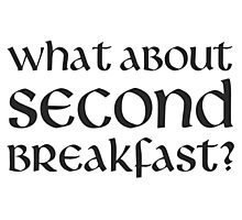 What About Second Breakfast Photographic Print