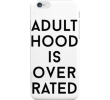 Adulthood is overrated iPhone Case/Skin