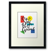 Stay Curious Framed Print