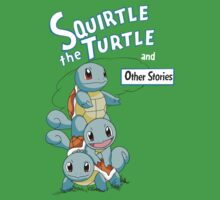 Squirtle the Turtle and other stories by tonqua
