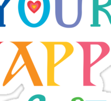 Don't Put Off Your Happy Life Sticker