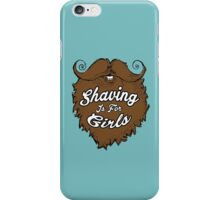 Shaving Is For Girls iPhone Case/Skin