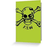 FTW Skull - Black Greeting Card