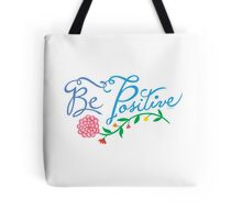 Be Positive Tote Bag