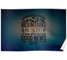 How beautiful upon the mountains are the feet Poster