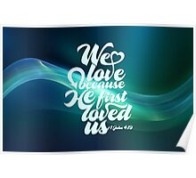 We love because Poster