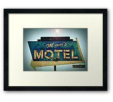 Mom's Motel Framed Print