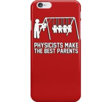 Physicists makes the best parents iPhone Case/Skin