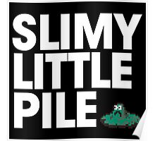 Slimy Little Pile Poster