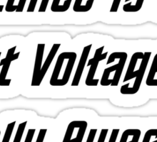 Resistance Is Futile, But Voltage Is Totally Awesome Sticker
