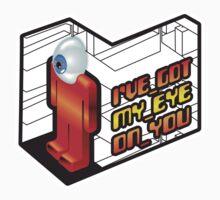 I`ve got my eye on you T-Shirt