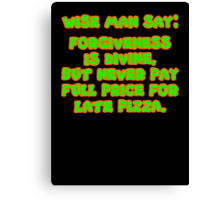 Pizza Dude's Got 30 Seconds... Canvas Print