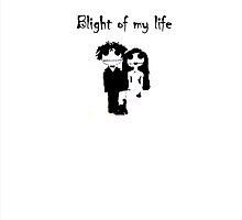 The Blight of My Life by Flanks