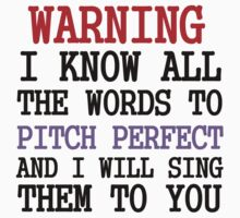 WARNING I KNOW ALL THE WORDS TO PITCH PERFECT Kids Clothes