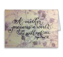 Mother quote Pope Paul VI calligraphy art  by Melissa Goza