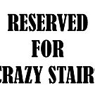 Reserved for &#x27;Crazy Stairs&#x27; by Shaun Stevenson