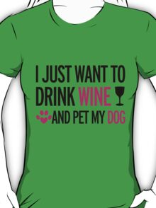 drink, wine, pet, dog T-Shirt