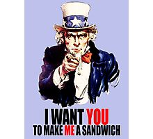 I want you to make me a sandwich. Photographic Print
