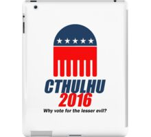 Cthulhu 2016 - why vote for the LESSER evil? iPad Case/Skin