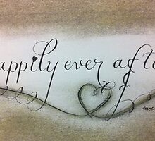 Happily ever after quote calligraphy art by Melissa Goza