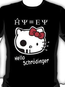 Hello Schrodinger T-Shirt