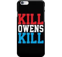 KILL OWENS KILL iPhone Case/Skin