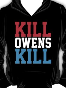 KILL OWENS KILL T-Shirt