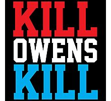 KILL OWENS KILL Photographic Print