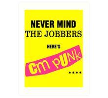 Never Mind the Jobbers Art Print