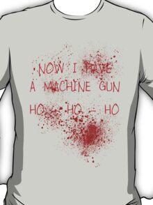 Now I Have A Machine Gun (Spatter) T-Shirt
