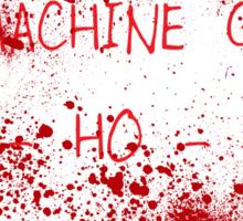 Now I Have A Machine Gun (Spatter) Sticker