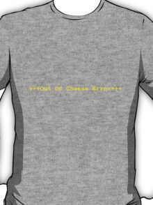 Out Of Cheese T-Shirt