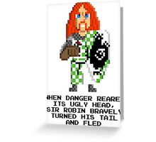 Sir Robin - Monty Python and the Holy Pixel Greeting Card
