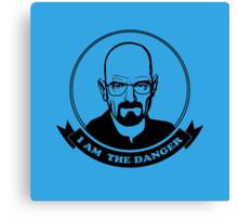 Walter White - I am the danger Canvas Print