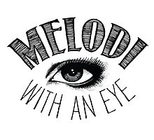Melodi With An Eye by MelodiWithAnEye