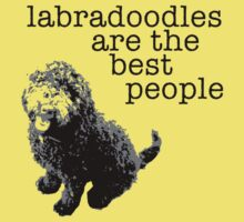Labradoodles are the best people T-Shirt
