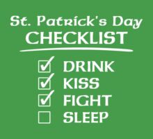 St. Patrick's Day Checklist: Drink, Kiss, Fight, Sleep by TheShirtYurt