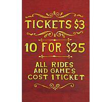 Amusement - Tickets 3 Dollars Photographic Print