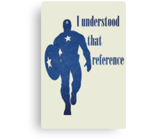 I Understood That Reference Canvas Print