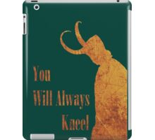 You Will Always Kneel iPad Case/Skin