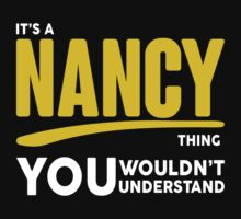 Its A Nancy Thing, You Wouldnt Understand! T-Shirt