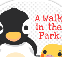 A WALK IN THE PARK Sticker