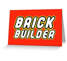 BRICK BUILDER  Greeting Card